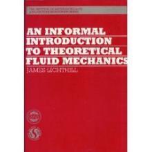 An Informal Introduction to Theoretical Fluid Mechanics - M. J. Lighthill