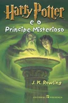 Harry Potter e o Príncipe Misterioso - J. K. Rowl