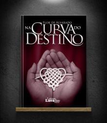 Na Curva do Destino - Flor de Alvarado...