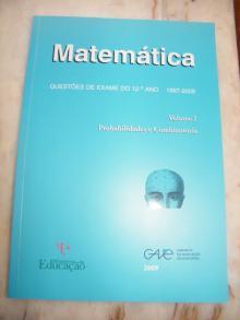 Matemática: Questões do Exame do 12º ano (Volume I: Probabilidade e Combinatória) - Ministério da