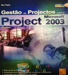 Gestão de Projectos com o Microsoft Project 2003 - Rui Feio
