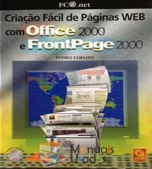 Criação Fácil de Páginas WEB com Office 2000 e Frontpage 2000 - Pedro Coelho