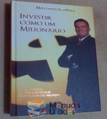 Investir Como um Milionário - Matthias Schmelz
