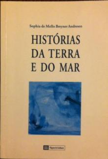 Histórias da Terra e do Mar - Sophia de Mello Bre