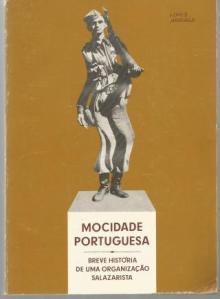 Mocidade Portuguesa - Breve história de uma organização Salazarista