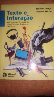 Texto e Interação - Uma Proposta de Produção Textual A Partir de Gêneros e Projetos - 4ª Ed