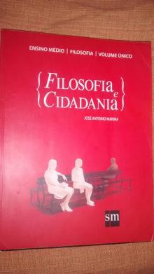 Filosofia e Cidadania - Ensino Médio - Vol. Único - JOSE ANTONIO MARINA
