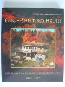 Earth-Sheltered Houses - Rob Roy