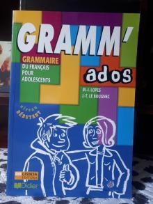 Grammaire du Français Pour Adolescents - M.-J. Lopes, J.-T. Le Bou...