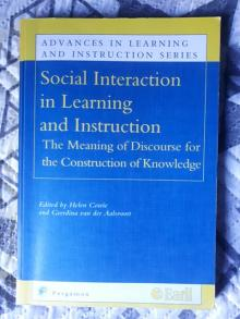 Social Interaction in Learning and instruction: The Meaning of Discourse for the Construction of Knowledge - Helen Cowie, Geerdina van...