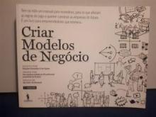 Criar Modelos de Negócio - Yves Pigneur e Alexander ...
