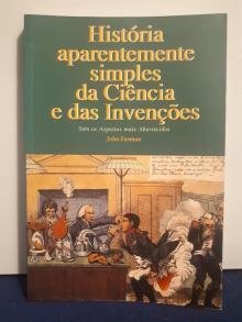 História aparentemente simples da Ciência e das Invenções - John Farman