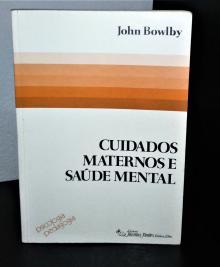 Cuidados Maternos e Saúde Mental - John Bowlby